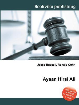 Ayaan Hirsi Ali  by  Jesse Russell
