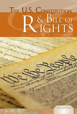 The U.S. Constitution & Bill of Rights  by  Charles E. Pederson
