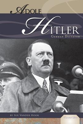 Adolf Hitler: German Dictator  by  Sue Vander Hook