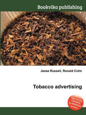 Tobacco Advertising  by  Jesse Russell