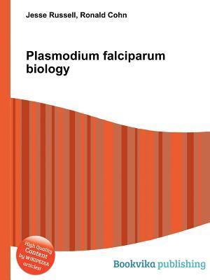 Plasmodium Falciparum Biology Jesse Russell