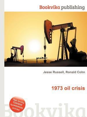 1973 Oil Crisis  by  Jesse Russell