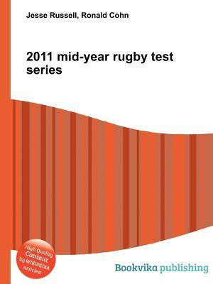 2011 Mid-Year Rugby Test Series  by  Jesse Russell
