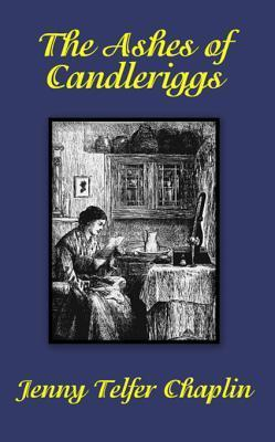 The Ashes of Candleriggs Jenny Telfer Chaplin
