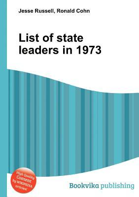 List of State Leaders in 1973  by  Jesse Russell