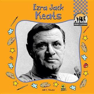 Ezra Jack Keats Jill C. Wheeler