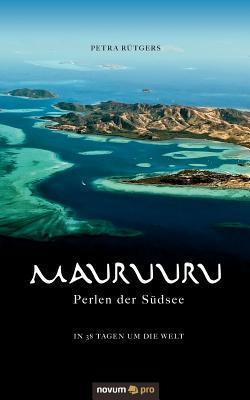 Mauruuru - Perlen Der S Dsee  by  Petra R Tgers
