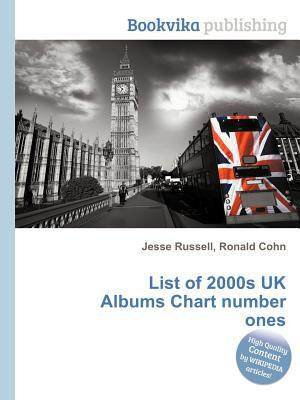 List of 2000s UK Albums Chart Number Ones Jesse Russell