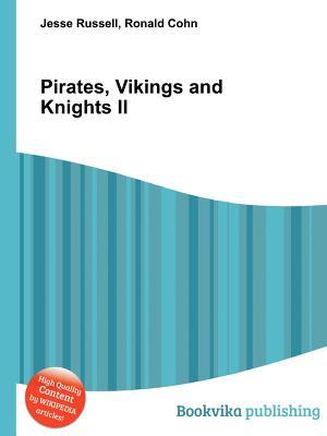 Pirates, Vikings and Knights II  by  Jesse Russell