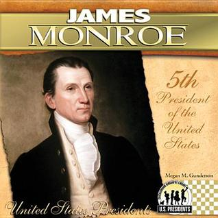 James Monroe Megan M. Gunderson