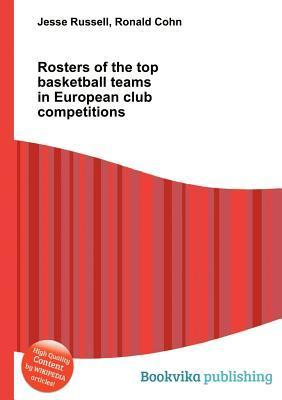Rosters of the Top Basketball Teams in European Club Competitions  by  Jesse Russell