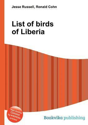 List of Birds of Liberia  by  Jesse Russell