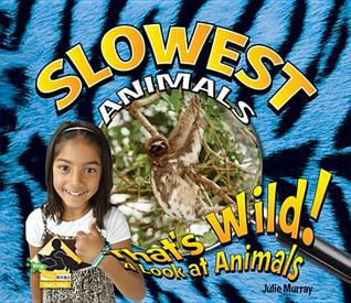 Slowest Animals  by  Julie Murray
