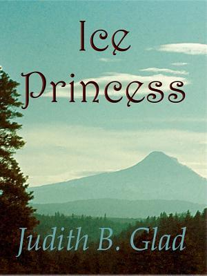 Ice Princess (Behind the Ranges, #2)  by  Judith B. Glad