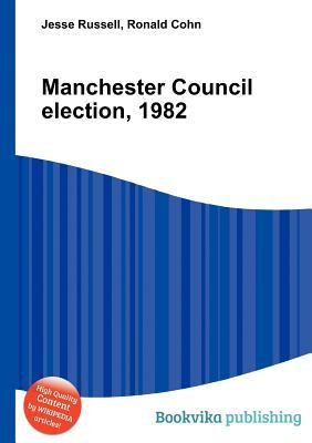 Manchester Council Election, 1982  by  Jesse Russell