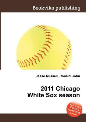 2011 Chicago White Sox Season Jesse Russell
