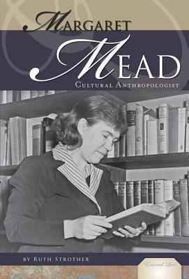 Margaret Mead: Cultural Anthropologist eBook: Cultural Anthropologist eBook  by  Ruth Strother