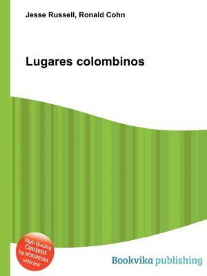 Lugares Colombinos  by  Jesse Russell