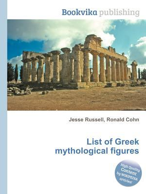 List of Greek Mythological Figures  by  Jesse Russell