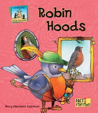 Robin Hoods  by  Mary Elizabeth Salzmann