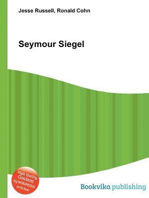 Seymour Siegel  by  Jesse Russell