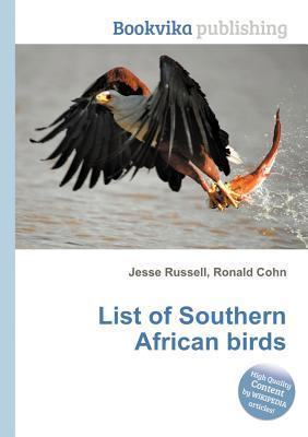 List of Southern African Birds  by  Jesse Russell