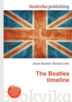 The Beatles Timeline  by  Jesse Russell
