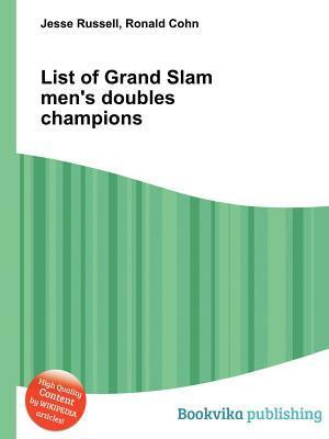 List of Grand Slam Mens Doubles Champions  by  Jesse Russell