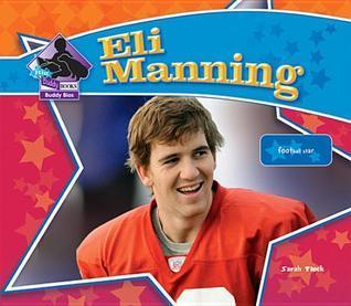 Eli Manning: Football Star  by  Sarah Tieck