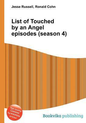 List of Touched an Angel Episodes (Season 4) by Jesse Russell