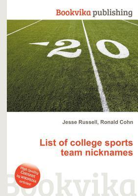 List of College Sports Team Nicknames Jesse Russell