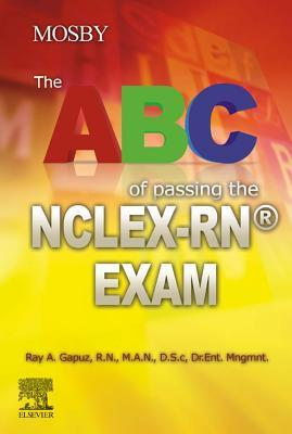 The ABC of Passing the NCLEX-RN(R) Exam  by  Ray A. Gapuz