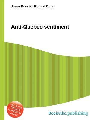 Anti-Quebec Sentiment  by  Jesse Russell
