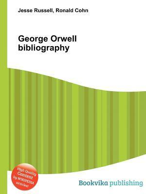 George Orwell Bibliography Jesse Russell