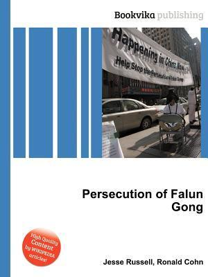 Persecution of Falun Gong Jesse Russell