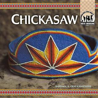 Chickasaw eBook  by  Barbara A. Gray-Kanatiiosh