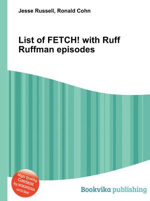 List of Fetch! with Ruff Ruffman Episodes  by  Jesse Russell