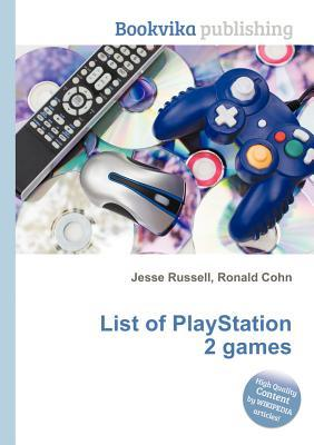 List of PlayStation 2 Games Jesse Russell