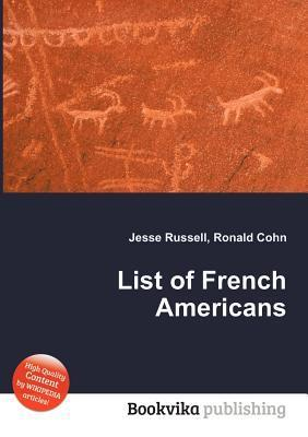 List of French Americans  by  Jesse Russell