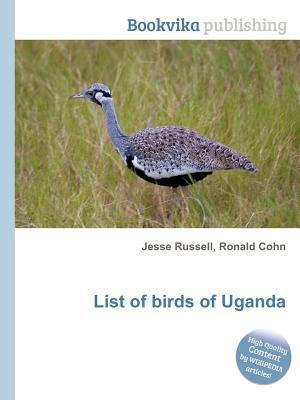 List of Birds of Uganda Jesse Russell