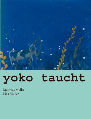 Yoko taucht: Geschichten  by  Lina Müller