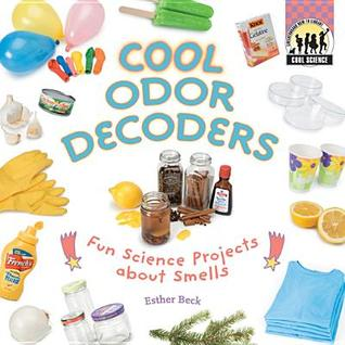 Cool Odor Decoders  by  Esther Beck