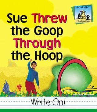 Sue Threw the Goop Through the Hoop Amanda Rondeau