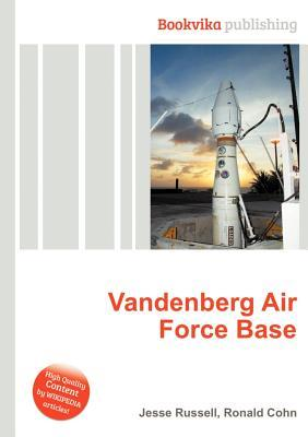 Vandenberg Air Force Base  by  Jesse Russell