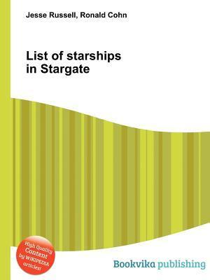 List of Starships in Stargate  by  Jesse Russell