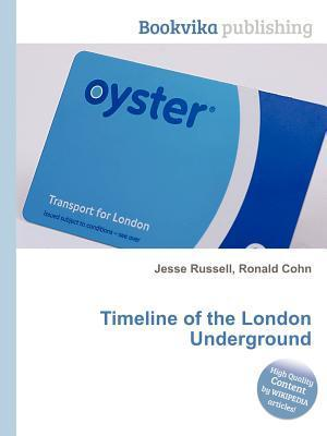 Timeline of the London Underground Jesse Russell