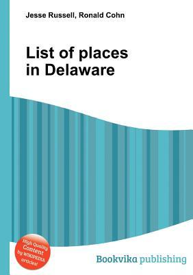 List of Places in Delaware  by  Jesse Russell