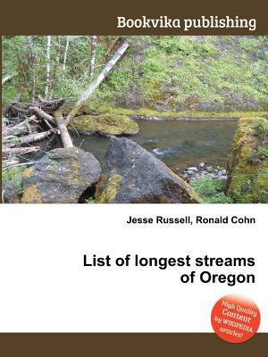 List of Longest Streams of Oregon Jesse Russell