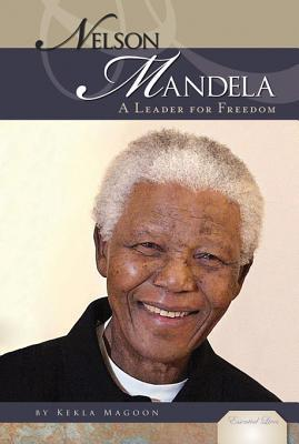 Nelson Mandela: A Leader for Freedom  by  Kekla Magoon