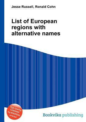 List of European Regions with Alternative Names  by  Jesse Russell